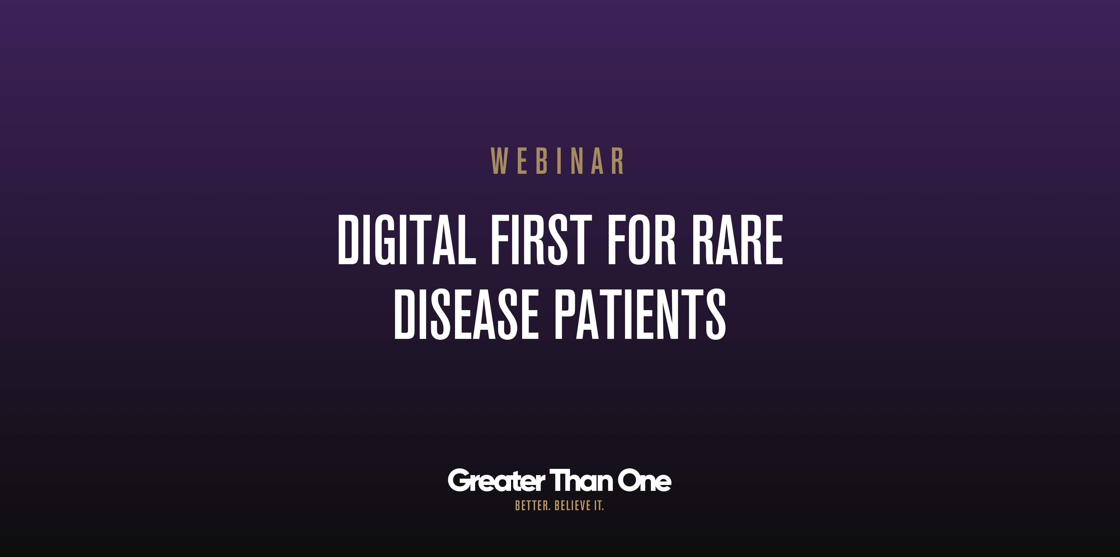 GTO PRESENTS: DIGITAL FIRST IN RARE DISEASES